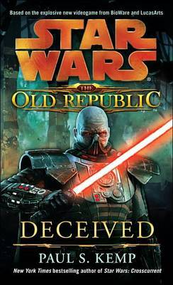Deceived: Star Wars Legends (the Old Republic) by Paul S. Kemp image