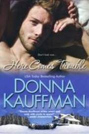 Here Comes Trouble by Donna Kauffman image