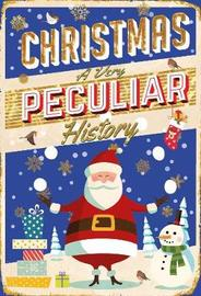 Christmas, A Very Peculiar History by Fiona MacDonald