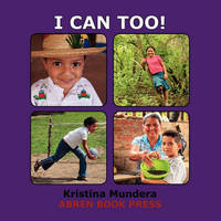 I Can Too! by Kristina Mundera