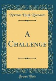 A Challenge (Classic Reprint) by Norman Hugh Romanes image