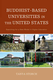 Buddhist-Based Universities in the United States by Tanya Storch