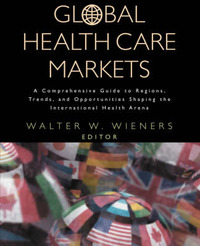 Global Health Care Markets by Walter W. Wieners image
