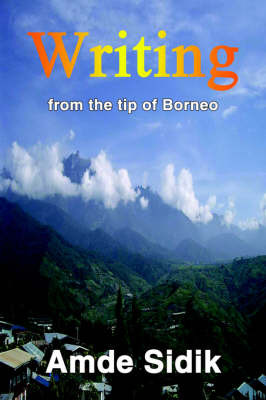 Writing: From the Tip of Borneo by Amde Sidik image