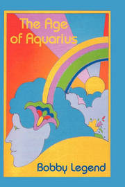 The Age of Aquarius by Bobby Legend