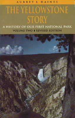 The Yellowstone Story, Volume II by Aubrey L Haines image