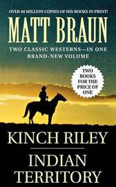 Kinch Riley / Indian Territory by Matt Braun