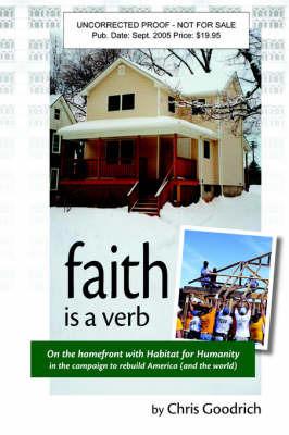 Faith Is a Verb by Chris Goodrich