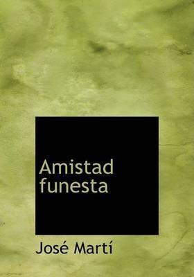 Amistad Funesta by Jose Marti