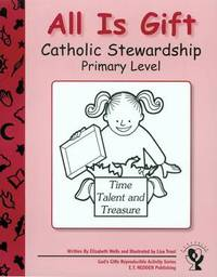 All Is Gift: Catholic Stewardship - Primary Level by Elizabeth Wells image