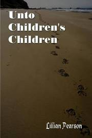Unto Children's Children by Lillian Pearson image