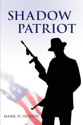 Shadow Patriot by Mark H. Dubbin image