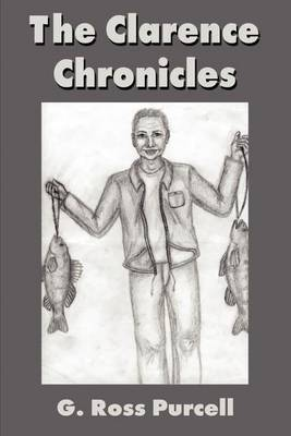 The Clarence Chronicles by G Ross Purcell