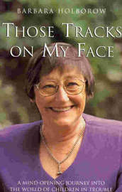 Those Tracks on My Face by Barbara Holborrow