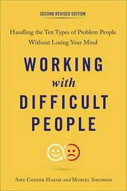 Working with Difficult People by Amy Cooper Hakim