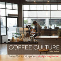 Coffee Culture by Robert Schneider
