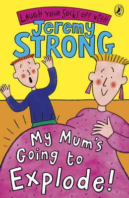 My Mum's Going to Explode! by Jeremy Strong image