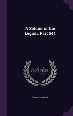 A Soldier of the Legion, Part 544 by Edward Morlae