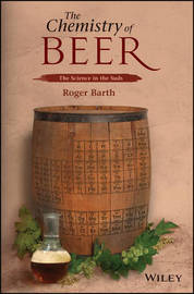 The Chemistry of Beer by Roger Barth