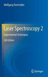 Laser Spectroscopy 2 by Wolfgang Demtroder