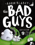 The Bad Guys Episode 6: Alien vs Bad Guys by Blabey,Aaron