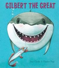 Gilbert the Great by Jane Clarke