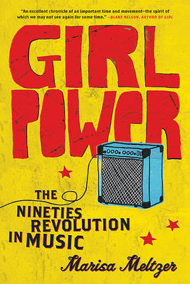 Girl Power by Marisa Meltzer image