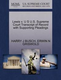 Lewis V. U S U.S. Supreme Court Transcript of Record with Supporting Pleadings by Harry J Busch image