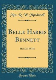 Belle Harris Bennett by Mrs R. W. Macdonell