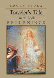 Traveler's Tale- Fourth Book by Roger Fiola