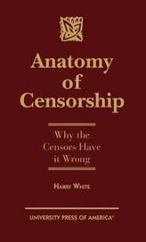 Anatomy of Censorship by Harry White