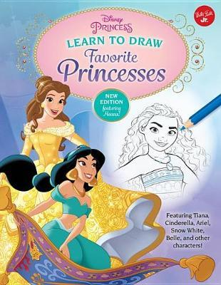 Disney Princess: Learn to Draw Favorite Princesses by Walter Foster Jr Creative Team