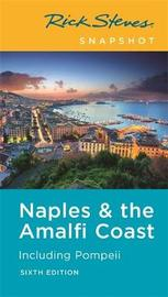 Rick Steves Snapshot Naples & the Amalfi Coast (Sixth Edition) by Rick Steves