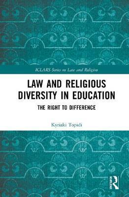 Law and Religious Diversity in Education by Kyriaki Topidi
