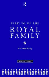 Talking of the Royal Family by Michael Billig image