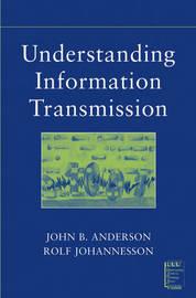 Understanding Information Transmission by John B Anderson