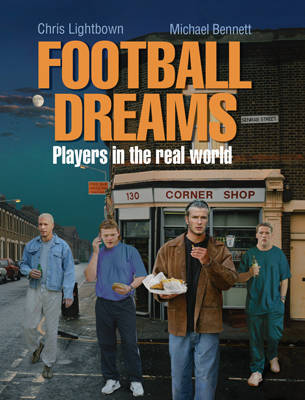 Football Dreams: Players in the Real World by Chris Lightbown image