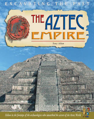 The Aztec Empire by Nicholas Saunders
