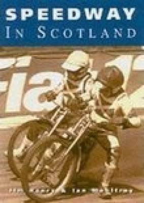 Speedway in Scotland by Jim Henry