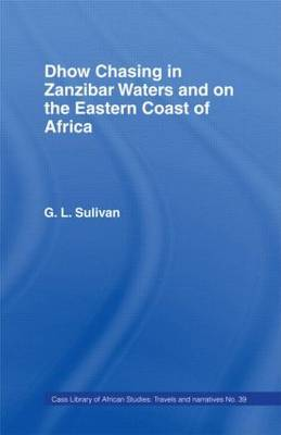Dhow Chasing in Zanzibar Waters by G.L. Sullivan