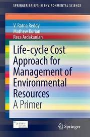 Life-cycle Cost Approach for Management of Environmental Resources by V. Ratna Reddy
