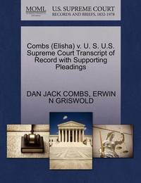 Combs (Elisha) V. U. S. U.S. Supreme Court Transcript of Record with Supporting Pleadings by Dan Jack Combs