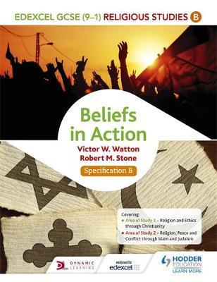 Edexcel Religious Studies for GCSE (9-1): Beliefs in Action (Specification B) by Victor W. Watton image