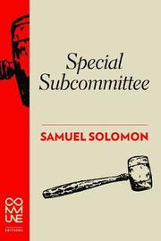 Special Subcommittee by Samuel Solomon