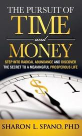 The Pursuit of Time and Money by Sharon L Spano image