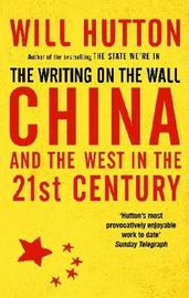 The Writing On The Wall: China And The West In The 21St Century by Will Hutton image