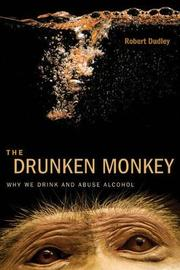 The Drunken Monkey by Robert Dudley
