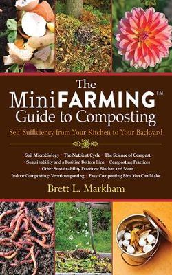 The Mini Farming Guide to Composting by Brett L Markham image