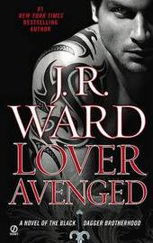 Lover Avenged (Black Dagger Brotherhood #7) (US Ed) by J.R. Ward