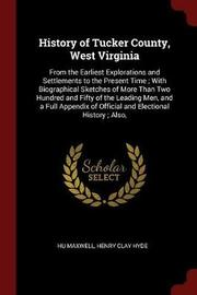 History of Tucker County, West Virginia by Hugh Maxwell image